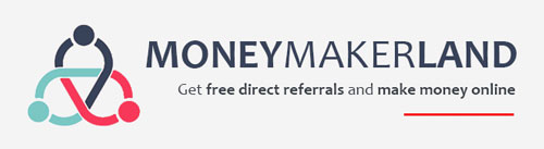 MoneyMakerLand - Get free referrals and make money online